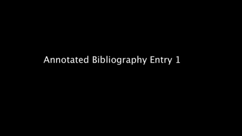Thumbnail for entry Annotated Bibliography Entry 1 (and Works Cited for Entry 2)