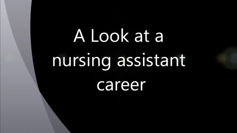 Thumbnail for entry Nursing Assistant Career