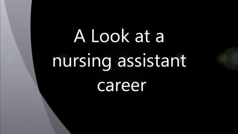 Thumbnail for entry Nursing Assistant Career