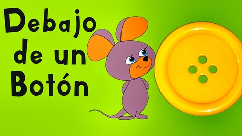 Thumbnail for entry Debajo de un Botón - Canciones Infantiles - Videos para Niños - Rondas Infantiles Lunacreciente