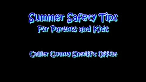 Thumbnail for entry Summer Safety Tips