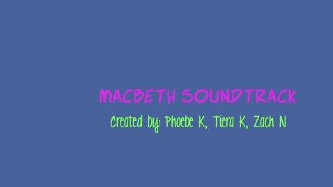 Thumbnail for entry Macbeth Soundtrack