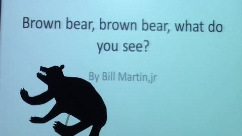 Thumbnail for entry Brown bear, brown bear, what do you see?