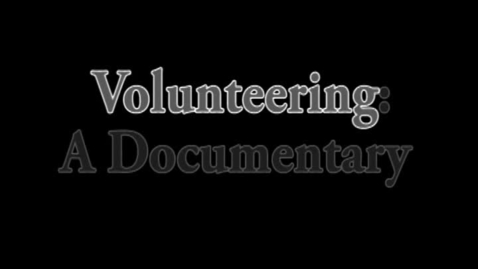 Thumbnail for entry Volunteering : A Documentary