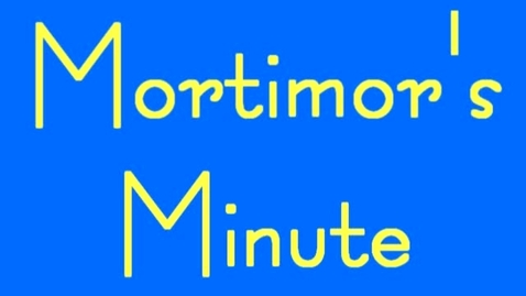 Thumbnail for entry Mortimor's Minute