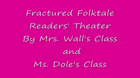 Thumbnail for entry Fractured Folktale Plays
