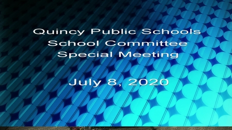 Thumbnail for entry Quincy School Committee July 8, 2020