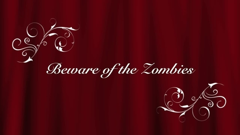 Thumbnail for entry Beware of the Zombies!