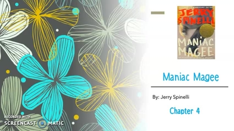 Thumbnail for entry Ch. 4 Maniac Magee.mp4