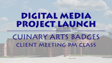 Thumbnail for entry Project Launch: Culinary Arts Badges PM Class