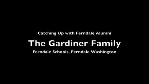 Thumbnail for entry Ferndale Alumni: The Gardiners