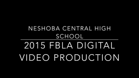 Thumbnail for entry Neshoba Central FBLA Digital Video Production 2015