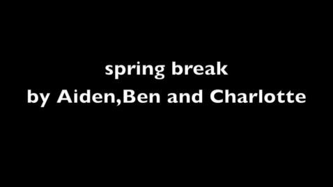 Thumbnail for entry 4. Spring Break