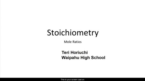 Thumbnail for entry Stoichiometry Mole Ratios 2021.mp4