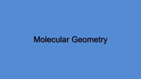 Thumbnail for entry Molecular Geometry