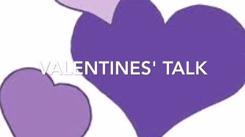 Thumbnail for entry Valentines Talk