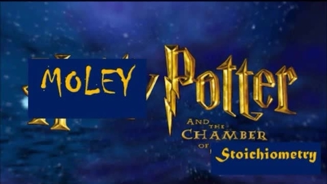 Thumbnail for entry Moley Potter and the Chamber of Stoichiometry