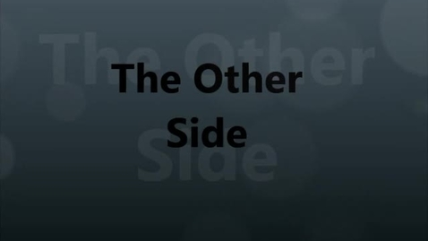 Thumbnail for entry The Other Side
