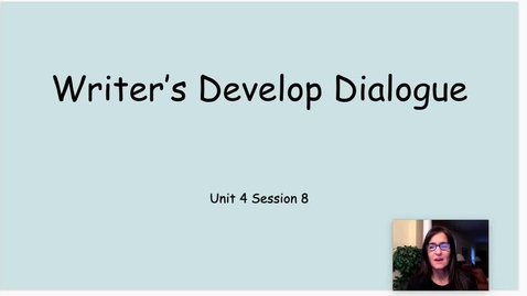 Thumbnail for entry WW Writers Develop Dialogue Unit 4 Session 8