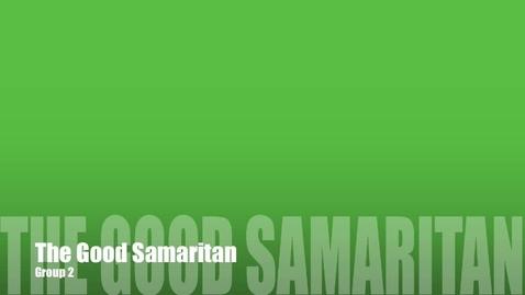 Thumbnail for entry Good Samaritan - Group 2