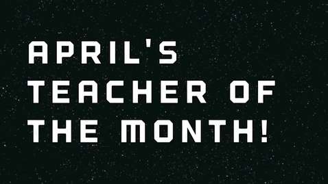 Thumbnail for entry April Teacher of the Month at Galileo