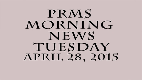Thumbnail for entry PRMS Morning News - April 28