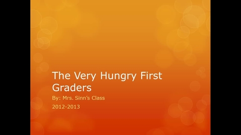 Thumbnail for entry The Very Hungry First Graders - Mrs. Sinn's Class