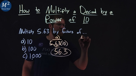 Thumbnail for entry How to Multiply a Decimal by a Power of 10 | Multiply 5.63 by factors of 10, 100, and 1,000