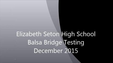 Thumbnail for entry Seton Balsa Bridge Testing 2015