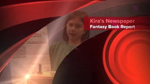 Thumbnail for entry Kira's Fantasy Newspaper Book Report