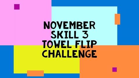 Thumbnail for entry November Skill 3 - Towel Flip Challenge