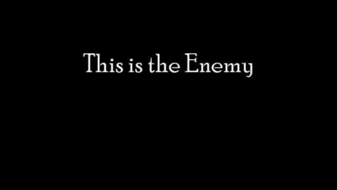 Thumbnail for entry This is the Enemy