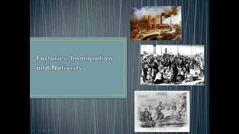 Thumbnail for entry Factories, Immigration and Nativists