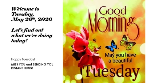 Thumbnail for entry Morning Message Tuesday, May 26th.webm