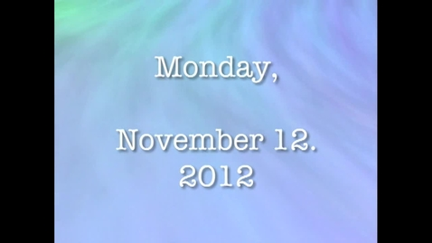 Thumbnail for entry Monday, November 12, 2012