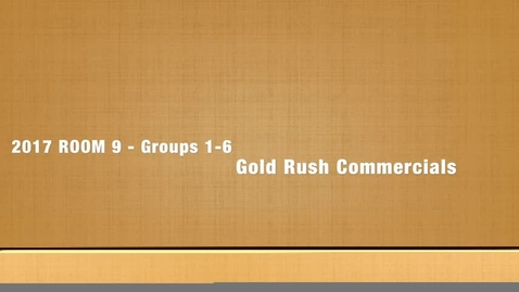 Thumbnail for entry Room 9 2017 Gold Rush Commercial Groups 1 - 6