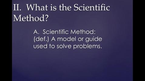 Thumbnail for entry Unit 1, Part 2, Section 2:  Scientific Method