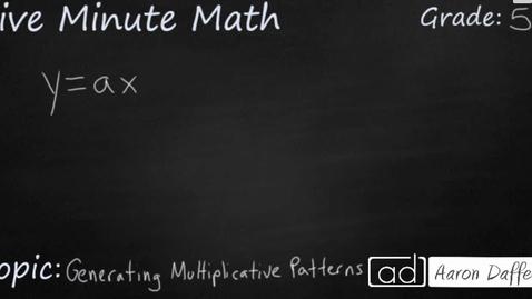 Thumbnail for entry 5th Grade Math Generating Multiplicative Patterns