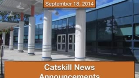 Thumbnail for entry Catskill News Announcements 9.18.14