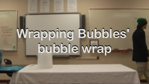 Thumbnail for entry Wrapping Bubbles' Bubble Wrap