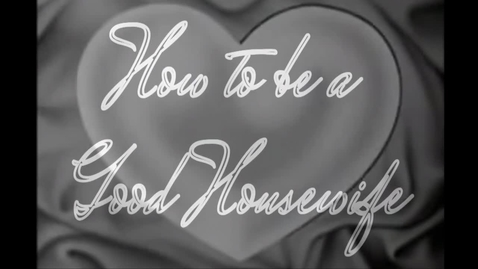 Thumbnail for entry How to be a Good Housewife - WSCN 2014/2015