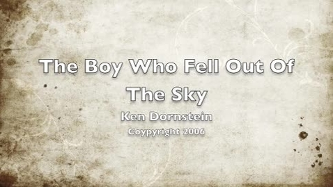 Thumbnail for entry The Boy Who Fell Out of the Sky