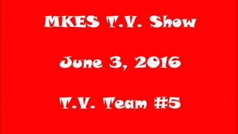 Thumbnail for entry June 3, 2016 - T.V. Team #5