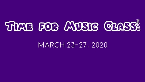 Thumbnail for entry Music Class March 23-27.wmv