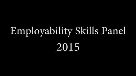 Thumbnail for entry 2015 Employability Skills Panel