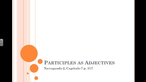 Thumbnail for entry Navegando 2.7 Participles as Adjectives Flip Video