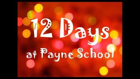 Thumbnail for entry Twelve Days at Payne School