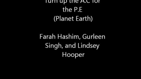 Thumbnail for entry Turn up the AC for the PE (Planet Earth)