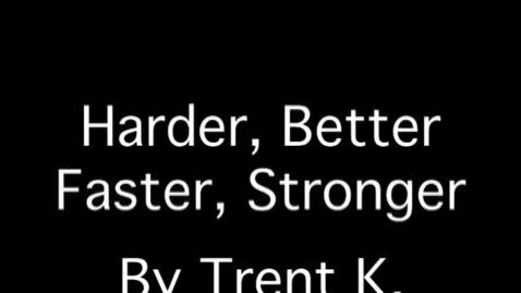Thumbnail for entry Harder Better Faster Stronger