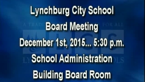 Thumbnail for entry December 1st, 2015 LCS Board Meeting